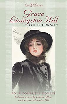 Grace Livingston Hill Collection No. 7
