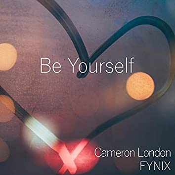 Be Yourself (feat. Cameron London)