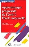 Apprentissages progressifs de l'écrit à l'école maternelle - Livre