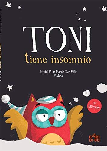 Toni tiene insomnio - 2ª edición (LA CASITA ESDRUJULA)