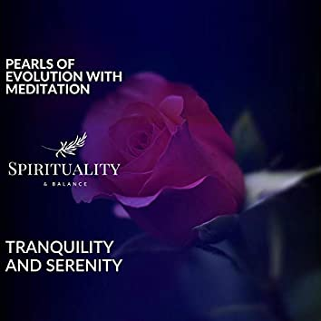 Pearls Of Evolution With Meditation - Tranquility And Serenity