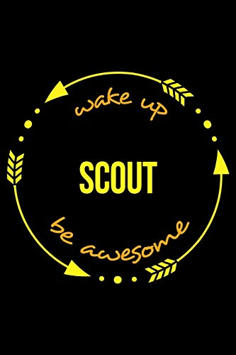 Wake Up Scout Be Awesome | Gift Notebook for Scouting Fanatics, Blank Lined Journal: Medium Spacing Between Lines