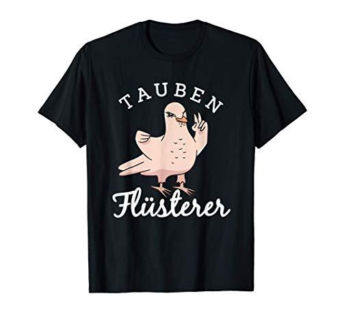 Taubenflüsterer Taubenzüchter Brieftauben Tauben Flüsterer T-Shirt