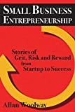 Small Business Entrepreneurship: Stories of Grit, Risk, and Reward from Startup to Success (English Edition)