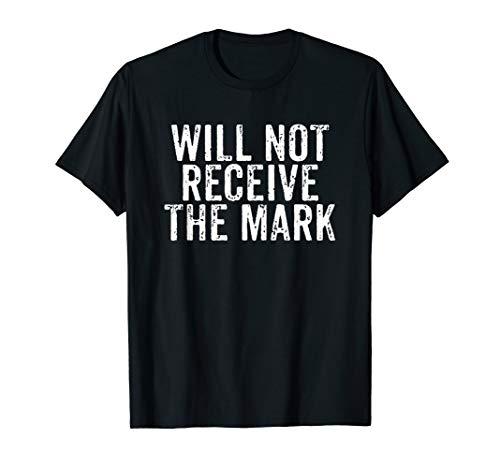 Will Not Receive The Mark Christian Bible Verse God's Church T-Shirt