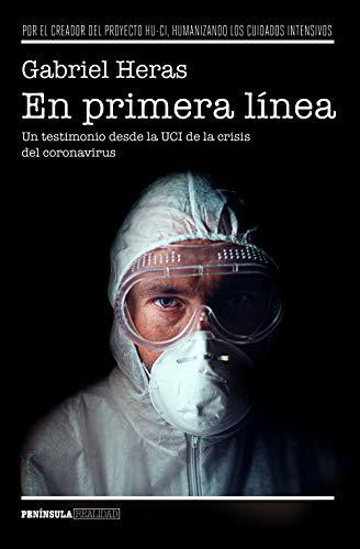 En primera línea: Un testimonio desde la UCI de la crisis del coronavirus (REALIDAD)