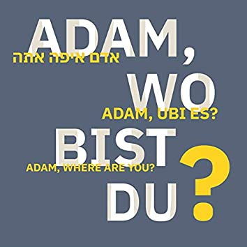 Adam, Wo Bist Du? (feat. Omer Meir Wellber) [Exhibition Soundtrack]