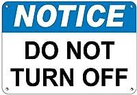 アルミ金属ノベルティ危険サイン、通知をオフにしないでください2778素朴なビンテージスタイルのレトロなキッチンバーパブコーヒーショップの装飾金属プレートサインホームストア男洞窟の装飾ギフトのアイデア