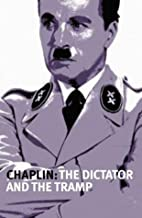 Chaplin: The Dictator and the Tramp