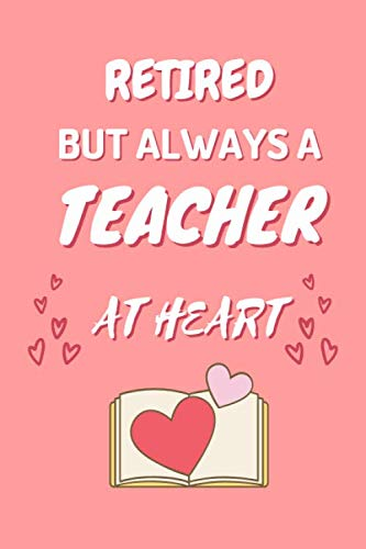 Retired Teacher Gifts: Lined Notebook Journal Diary to Write in for Teacher (Volume 2)