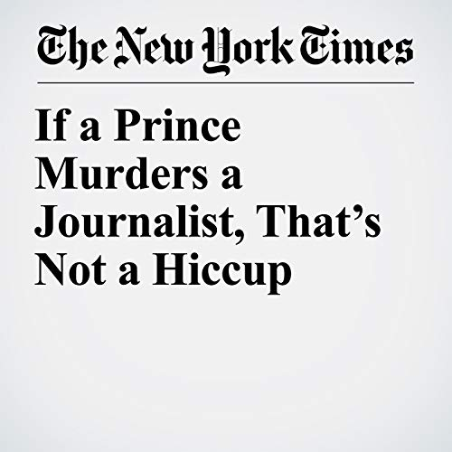 If a Prince Murders a Journalist, That's Not a Hiccup copertina