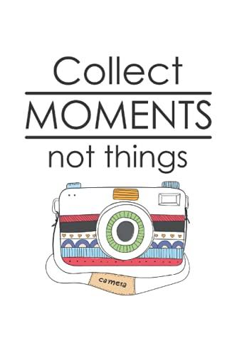 Fotografía - Recoger momentos, no cosas.: Revista de cuadrícula alineada o cuaderno (6x9 pulgadas) con 120 páginas
