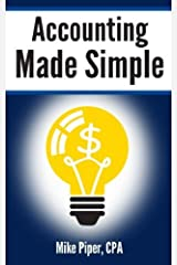 By Mike Piper - Accounting Made Simple: Accounting Explained in 100 Pages or Less (5.2.2010) Unknown Binding