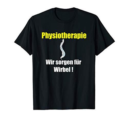 Physiotherapie,Wir sorgen für Wirbel,Praxis,Humor Geschenk T-Shirt