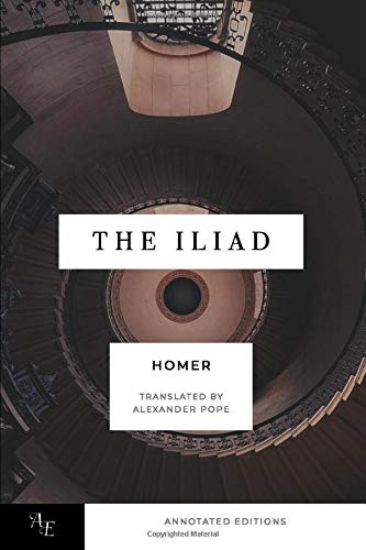 The Iliad by Homer Translated by Alexander Pope: The Iliad Translated into English by Alexander Pope, Original Text