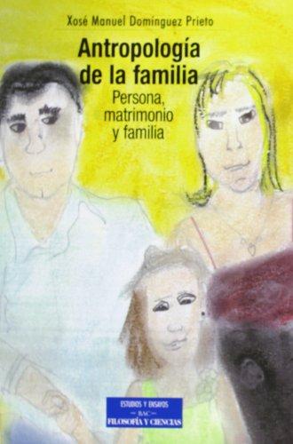 Antropología de la familia: Persona, matrimonio y familia (ESTUDIOS Y ENSAYOS)