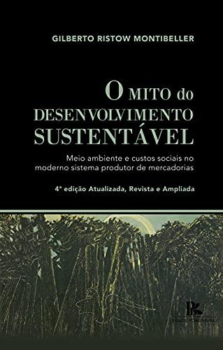 O mito do desenvolvimento sustentável: meio ambiente e custos sociais no moderno sistema produtor de mercadorias
