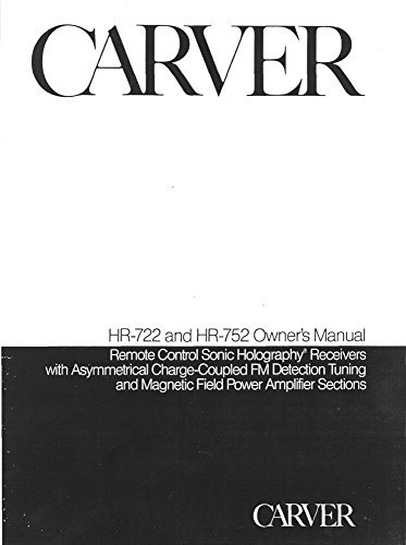 Carver HR-752 Receiver Owners Instruction Manual Reprint [Plastic Comb]