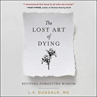 The Lost Art of Dying: Reviving Forgotten Wisdom