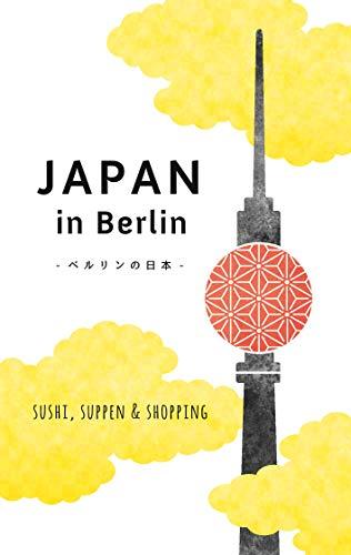 Japan in Berlin: Sushi, Suppen und Shopping (Japan in Deutschland 2)