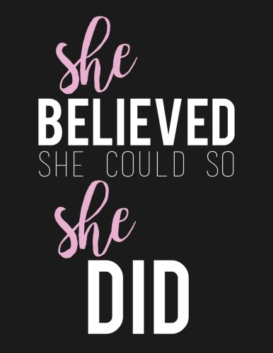 She Believed She Could So She Did: Journal, Diary & Notebook For the Everyday Girl Boss With 110 College Ruled Pages (Boss Lady Gifts)