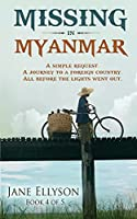 Missing in Myanmar: Simple request. Journey to a foreign country. All before the lights went out. (Northern Rivers)