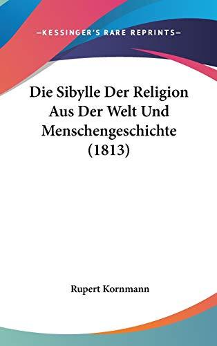 Die Sibylle Der Religion Aus Der Welt Und Menschengeschichte (1813)