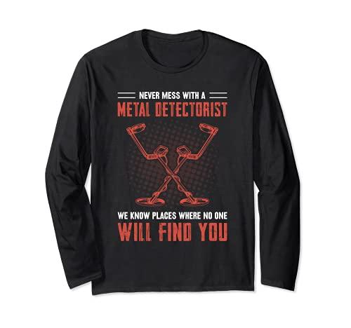 金属探知機と付き合わないでください 面白いトレジャーハンター 長袖Tシャツ