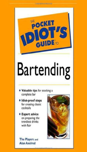 The Pocket Idiot's Guide to Bartending, 2E