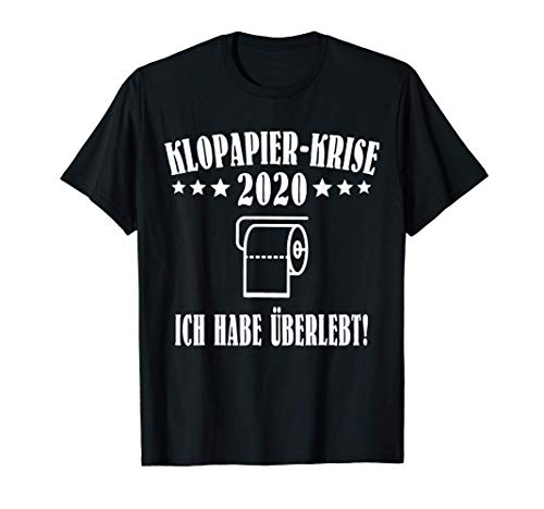 Toilettenpapier Hamsterkäufe lustiger Spruch Klopapierkrise T-Shirt