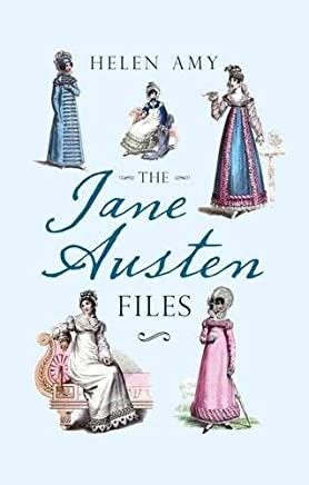 The Jane Austen Files: A Complete Anthology of Letters & Family Recollections by Helen Amy(2015-10-15)