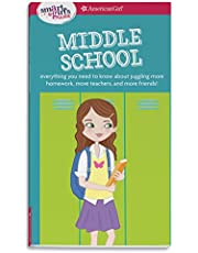 A Smart Girl's Guide: Middle School: Everything You Need to Know about Juggling More Homework, More Teachers, and More Friends! (Smart Girl's Guides)