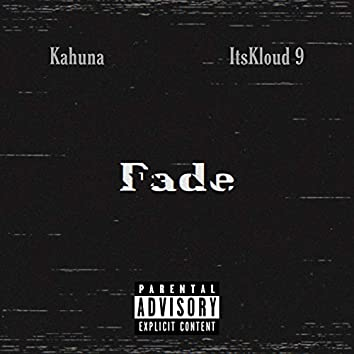 Fade (feat. Kahuna)
