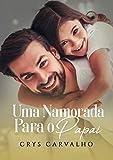 Uma namorada para o papai (Portuguese Edition)