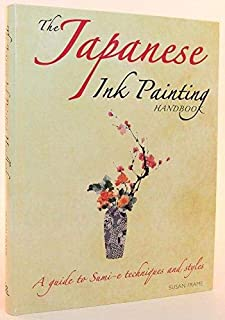 The Japanese Ink Painting Handbook: A Guide to Sumi-e Techniques and Styles
