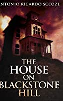 The House on Blackstone Hill: Large Print Hardcover Edition