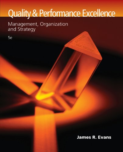 Quality and Performance Excellence: Management, Organization, and Strategy (Quality And Performance Excellence Management Organization And Strategy)