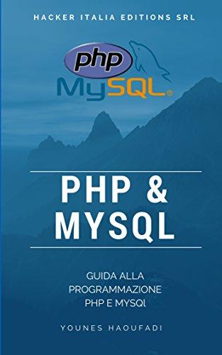 PHP & MYSQL: Guida alla programmazione PHP e MYSQL