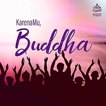 KarenaMu, Buddha