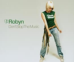 robyn don t stop the music