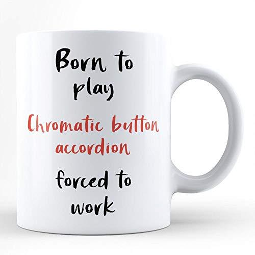 N\A Nacido para Tocar el acordeón cromático del botón Forzado a...
