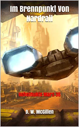 Im Brennpunkt Von Nardrall: Geheimakte Mars 35 (Gehiemakte Mars)