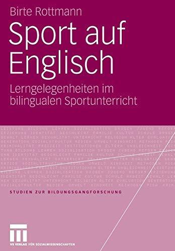 Sport auf Englisch: Lerngelegenheiten im bilingualen Sportunterricht (Studien zur Bildungsgangforschung 9)