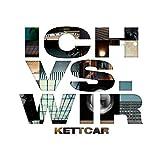 Ich vs. Wir (Ltd. Special Edition) - Kettcar