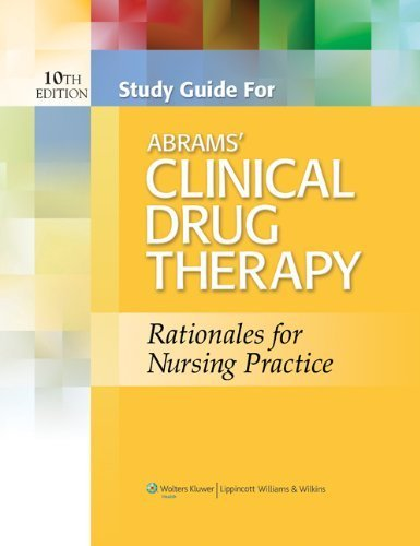 Study Guide for Abrams' Clinical Drug Therapy by Geralyn Frandsen EdD RN (2013-01-21)