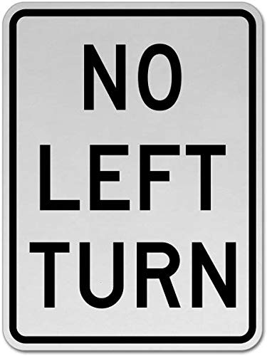 Traffic Signs - No Left Turn Sign K9 10 x 7 Aluminum Sign Street Weather Approved Sign 0.04 Thickness