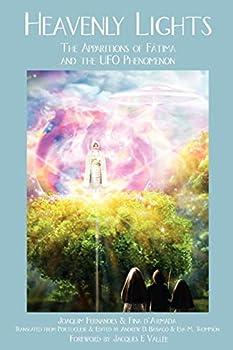 HEAVENLY LIGHTS  The Apparitions of Fatima and the UFO Phenomenon