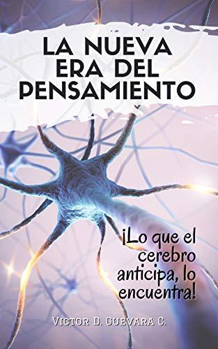 La nueva era del pensamiento: ¡Lo que el cerebro anticipa, lo encuentra!