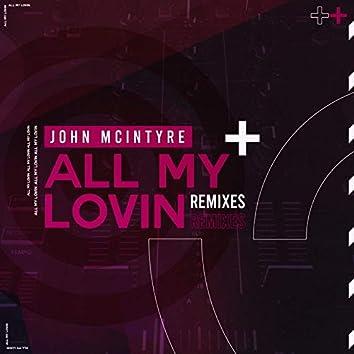 All My Lovin (feat. Nisha Mae) [Remixes]