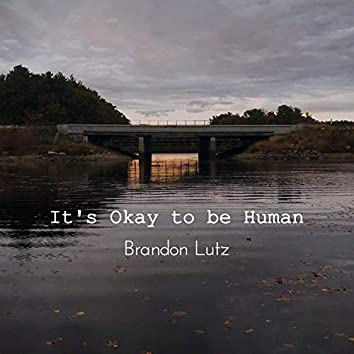 It's Okay to be Human